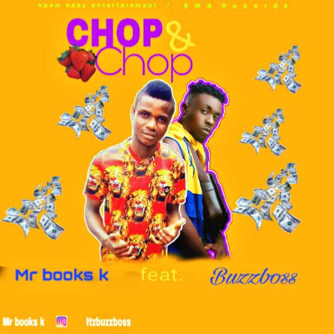 """Mr books k """"chop and chop"""" ft buzz boss>>netloadedng"""