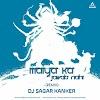 MAIYA KA JAWAB NAHI (REMIX) - DJ SAGAR KANKER