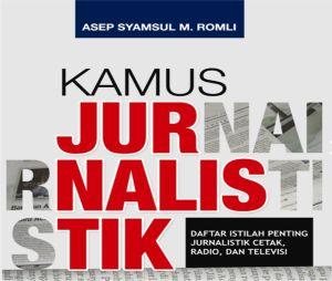 Kamus Jurnalistik - Daftar Istilah Jurnalistik Cetak, Radio, dan Televisi