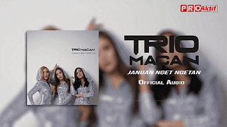Lirik Lagu Jangan Nget Ngetan - Trio Macan