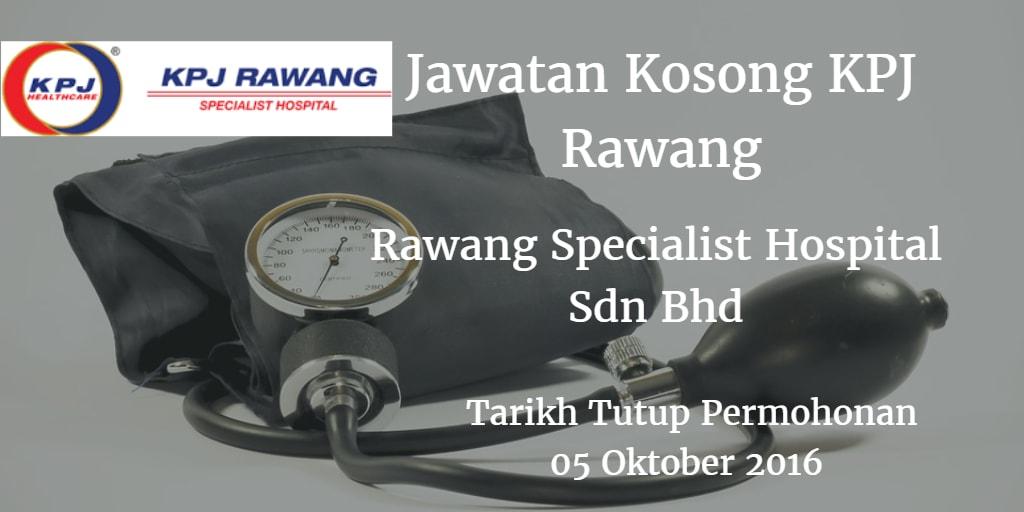 Jawatan Kosong Rawang Specialist Hospital Sdn Bhd 05 Oktober 2016