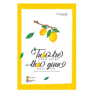 Tuổi Trẻ Nồng Nhiệt, Thời Gian Phai Mờ (Tái Bản) ebook PDF EPUB AWZ3 PRC MOBI