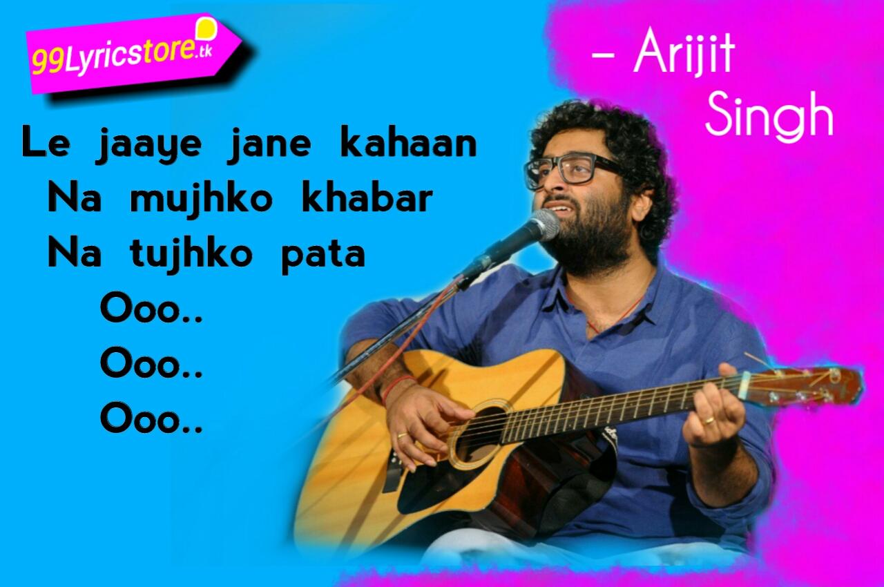 Arijit Singh Song Lyrics, Pritam Song Lyrics, Shahrukh Khan Song Lyrics, Anushka Sharma Song Lyrics