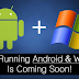 Phone Running Android and Windows is Coming Soon!!