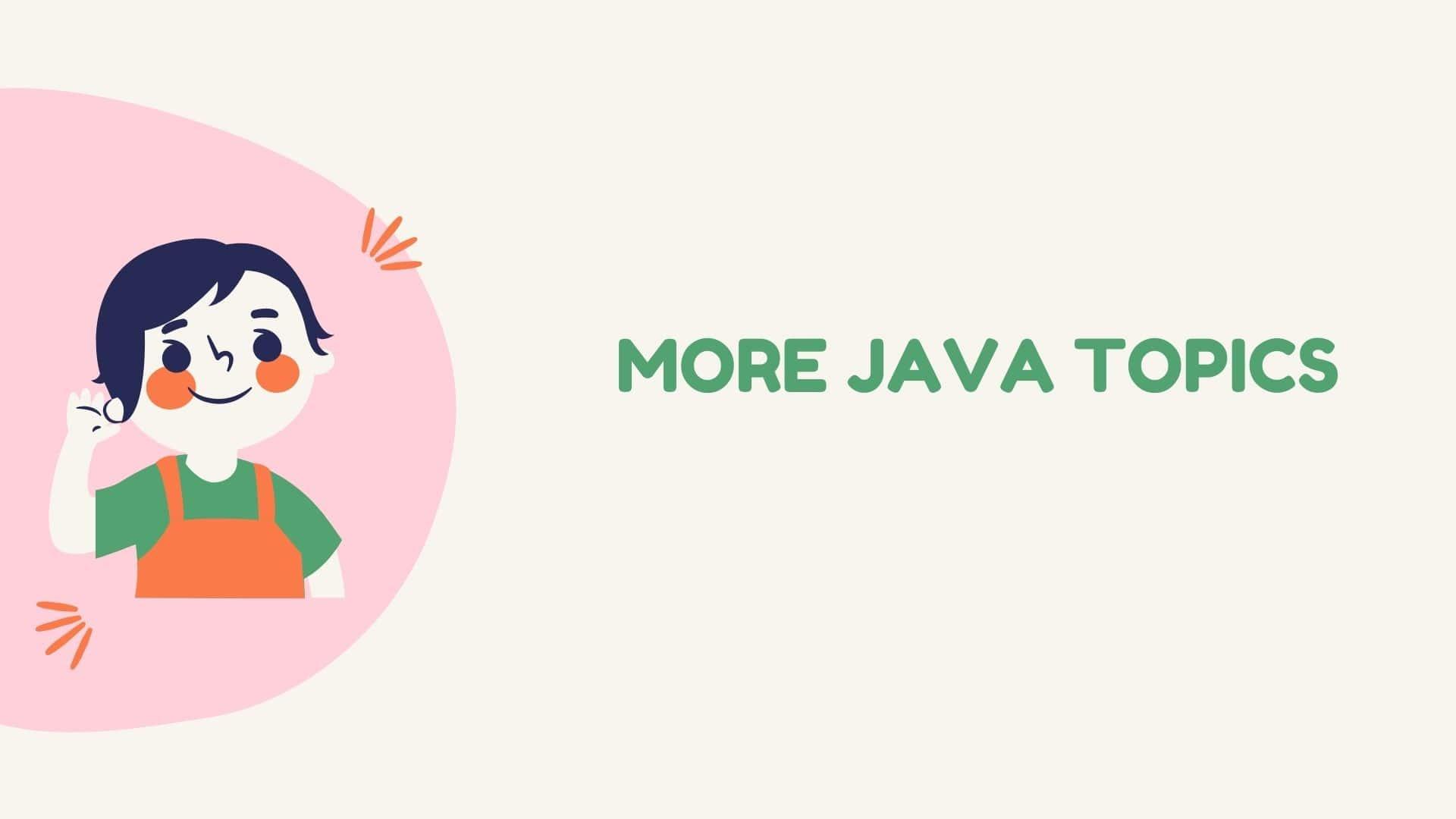 More Java Topics