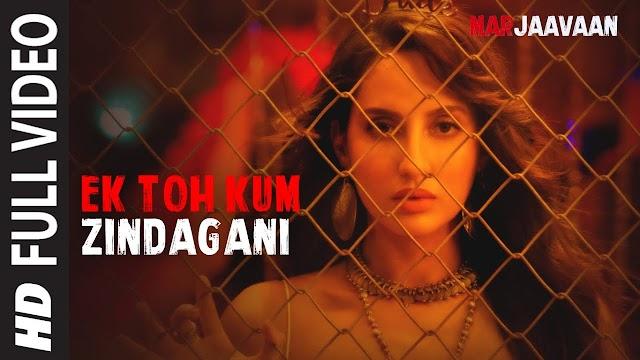 Ek Toh Kam Zindagani Lyrics - Marjaavaan