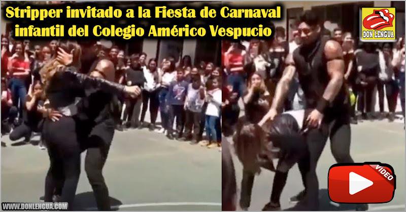 Stripper invitado a la Fiesta de Carnaval infantil del Colegio Américo Vespucio