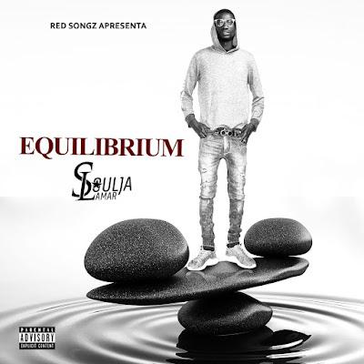 Soulja Lamar - EQUILIBRIUM (EP Completa 2020)