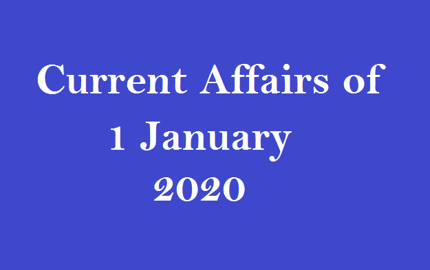 Current affairs 1 January 2020