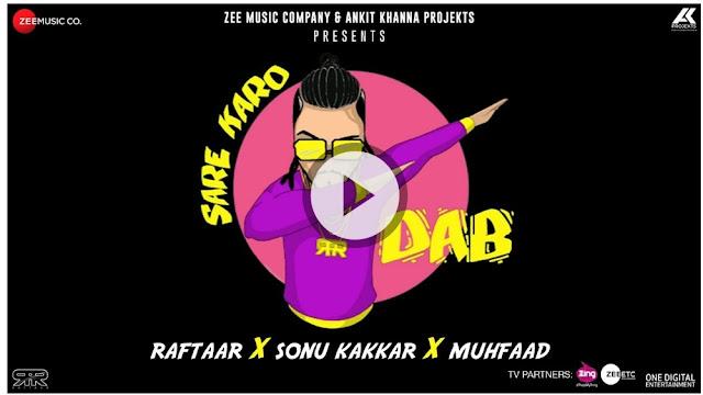 SARE KARO DAB LYRICS – Raftaar | Sonu Kakkar | Muhfaad