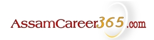 AssamCareer365.Com Job News In Assam, AssamCareer, Job in Assam, Guwahati and North East India