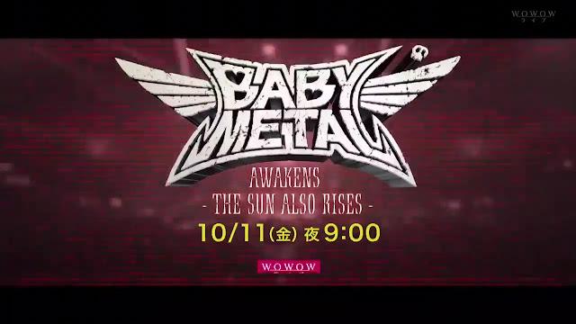 Babymetal – BABYMETAL AWAKENS -THE SUN ALSO RISES- 191011 (WOWOW)