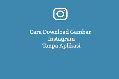 Cara Download Gambar IG Tanpa Aplikasi (Android/PC)