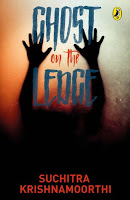 Books: Ghost on the Ledge by Suchitra Krishnamoorthi (Age: 10+ years)