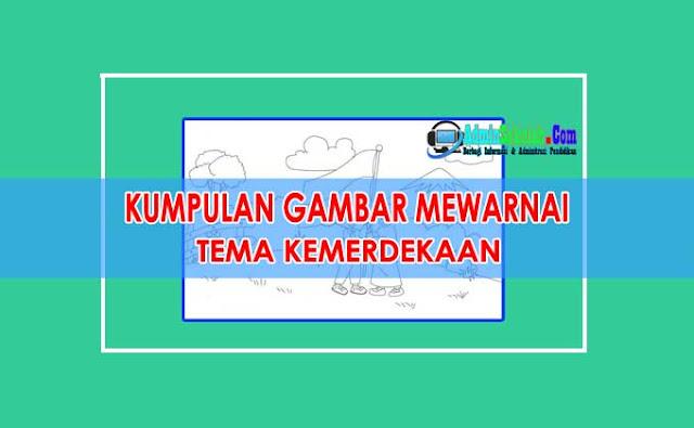 Kumpulan Gambar Mewarnai Tema Kemerdekaan Untuk PAUD, TK, dan SD