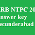 RRB NTPC 2016 Answer key Secunderabad