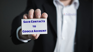 Save Contacts to Google Account with Easy Steps