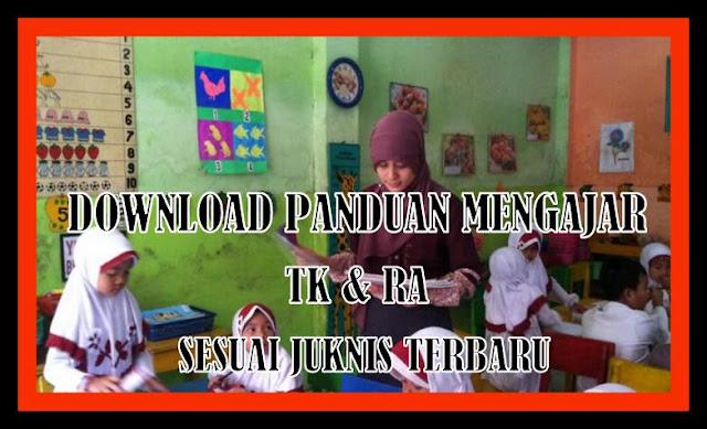 Download Panduan Mengajar Guru TK Dan RA Sesuai Juknis