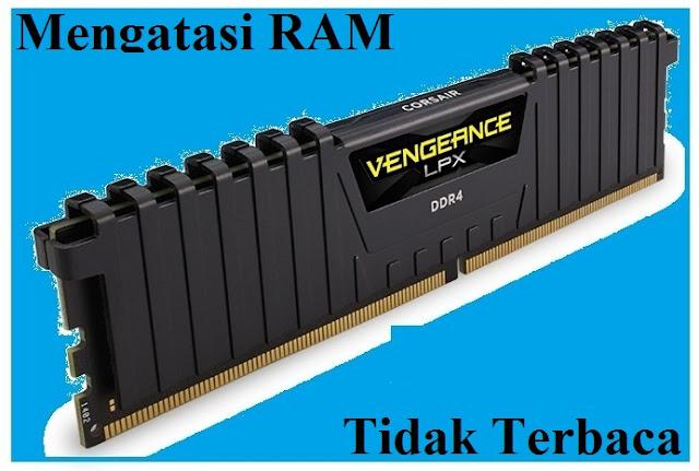 mengatasi RAM (memori) yang tidak terbaca
