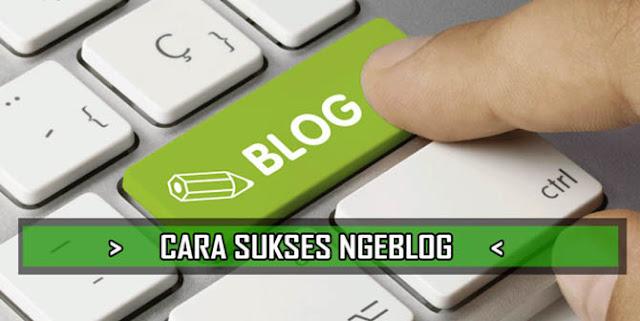 Panduan Cara Sukses Ngeblog