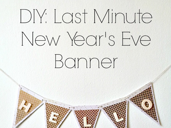 DIY: Last Minute New Year's Eve Banner