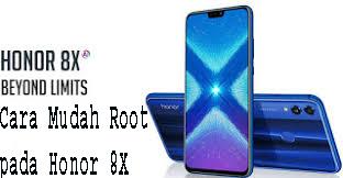 Cara Mudah Root pada Honor 8X