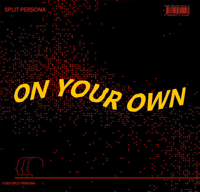"""Discover """"On Your Own"""" By Split Persona"""