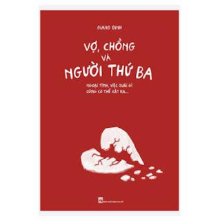 Vợ, Chồng Và Người Thứ Ba - Ngoại Tình, Việc Quái Gì Cũng Có Thể Xảy Ra ebook PDF EPUB AWZ3 PRC MOBI