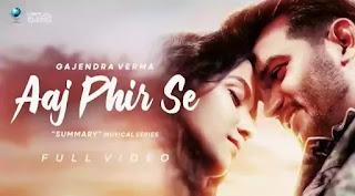 GAJENDRA VERMA - Aaj Phir Se Lyrics | Summary (Album)