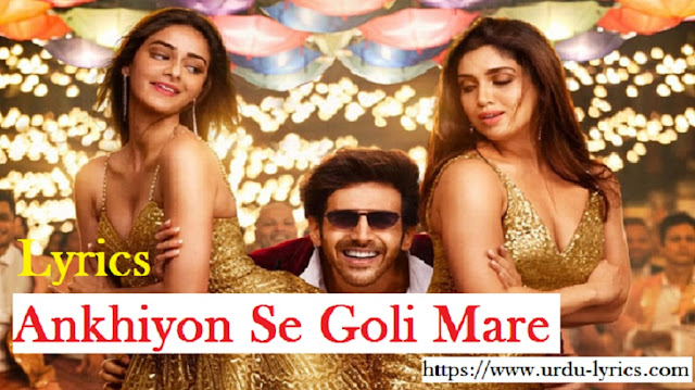 Ankhiyon Se Goli Mare Song Lyrics - Pati Patni Aur Woh Movie ( 2019 )