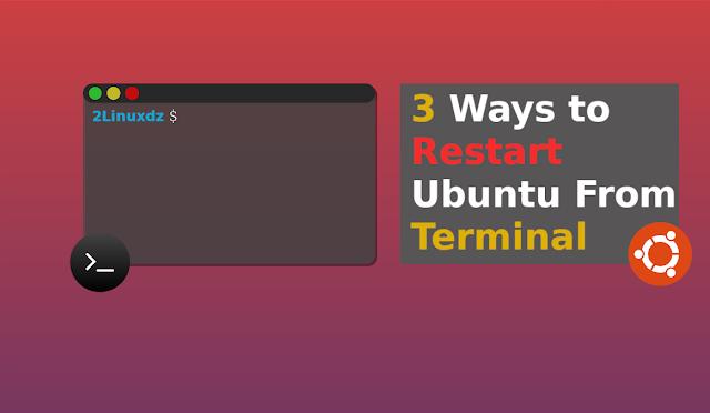 أفضل 3 طرق لإعادة تشغيل Ubuntu Desktop من خلال سطر الأوامر