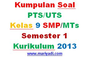 Soal UTS Bahasa Inggris Kelas 9 SMP/MTs Semester 1 Kurikulum 2013 Terbaru