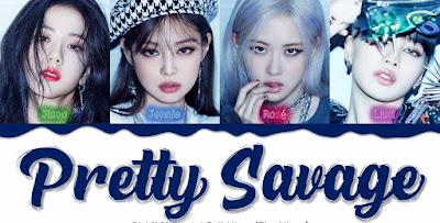 Lirik Lagu Pretty Savage - [ BLACKPINK ] & Terjemahan Lengkap