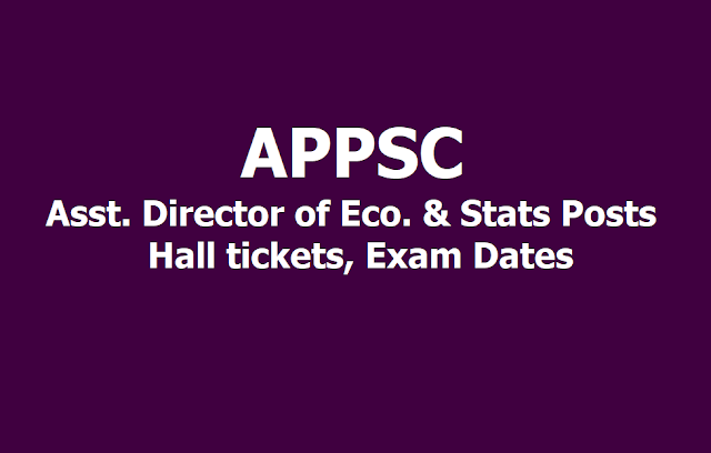 APPSC Asst. Director of Eco. & Stats Posts Hall tickets, Exam Dates 2019