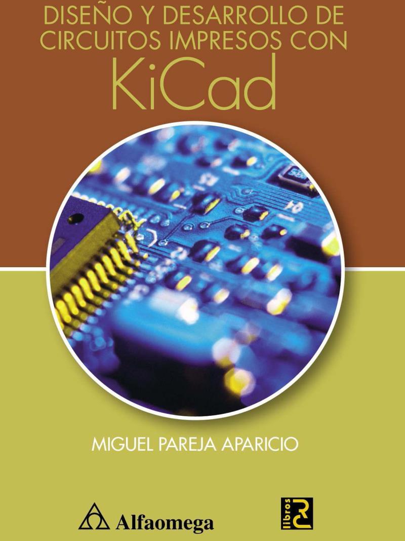 Diseño y desarrollo de circuitos impresos con KiCad – Miguel Pareja Aparicio