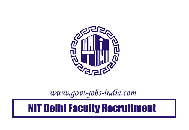 NIT Delhi Faculty Recruitment 2020 – 12 Faculty Vacancy – Last Date 30 March 2020
