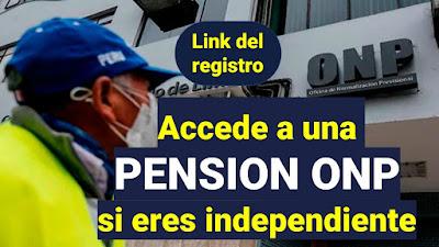 ONP: Cómo acceder a una pensión y seguro de salud si eres independiente