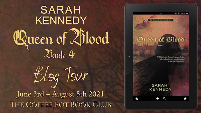 [Blog Tour] 'Queen of Blood'  (The Cross and the Crown, Book 4)  By Sarah Kennedy #HistoricalFiction