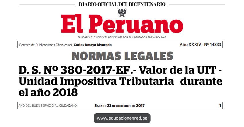 D. S. Nº 380-2017-EF - Valor de la Unidad Impositiva Tributaria (UIT) durante el año 2018 - www.mef.gob.pe