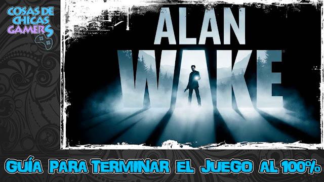 Guía de Alan Wake para completar el juego al 100%