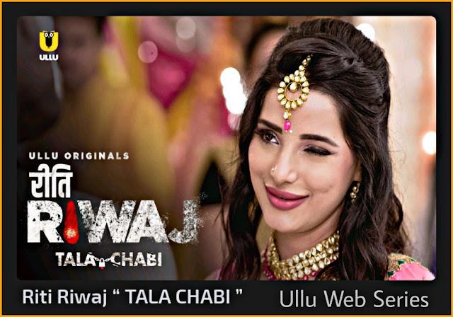 Watch and Download Riti Riwaj (Tala Chabi) Ullu Web Series on Ullu App, MX Player