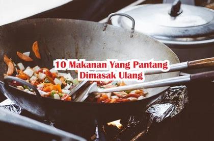 Jangan Panaskan 10 Jenis Makanan Ini. Bisa Beracun Lo, Dicatat Ya Moms !