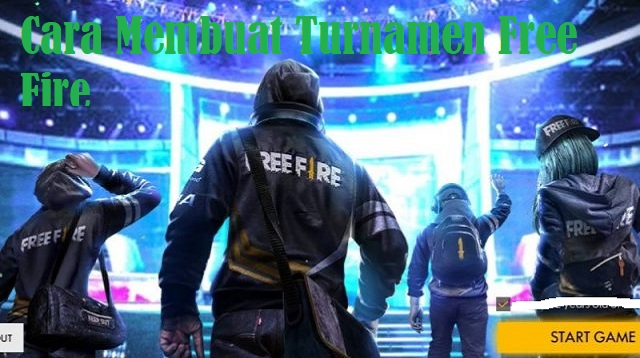 Cara Membuat Turnamen Free Fire