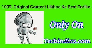 100% Unique Content Kaise Likhe : Best Tips Write Blog Post