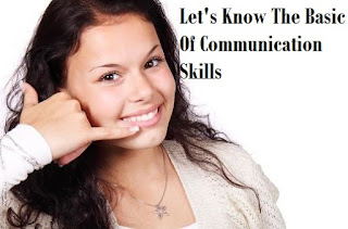 Let's Know The Basic Of Communication Skills