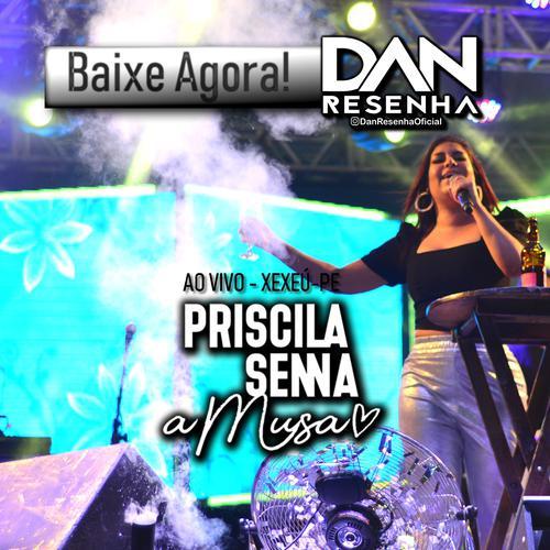 Priscila Senna - A Musa - Xexéu - PE - Janeiro - 2020