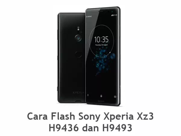 Flash Sony Xperia XZ3 H9436 dan H9493