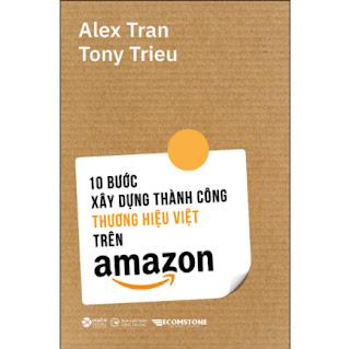 10 Bước Xây Dựng Thành Công Thương Hiệu Việt Trên Amazon ebook PDF EPUB AWZ3 PRC MOBI