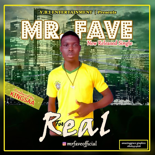 Music || Mr Fave - For Real