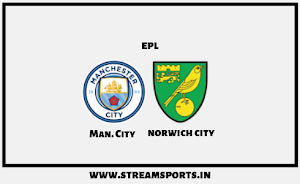 EPL: Man.City V/s Norwich city Preview and Lineup